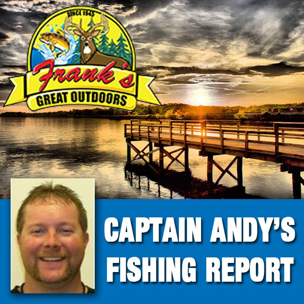 captain andy 39 s fishing report brought to you ForFranks Great Outdoors Fishing Report